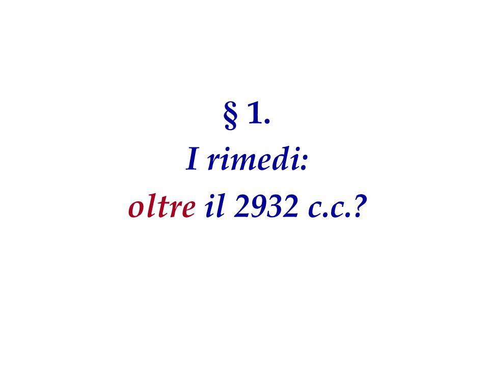 § 1. I rimedi: oltre il 2932 c.c. 4