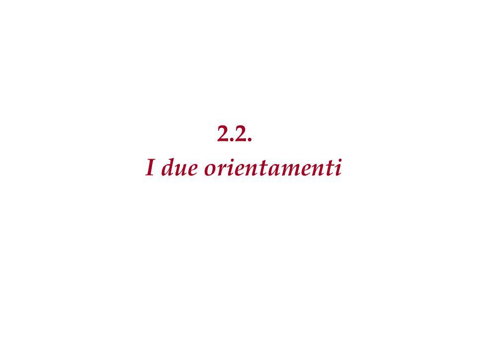 2.2. I due orientamenti 67