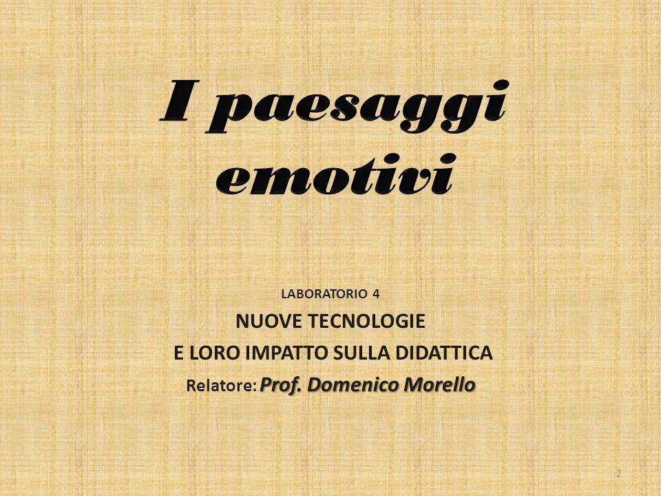 E LORO IMPATTO SULLA DIDATTICA Relatore: Prof. Domenico Morello