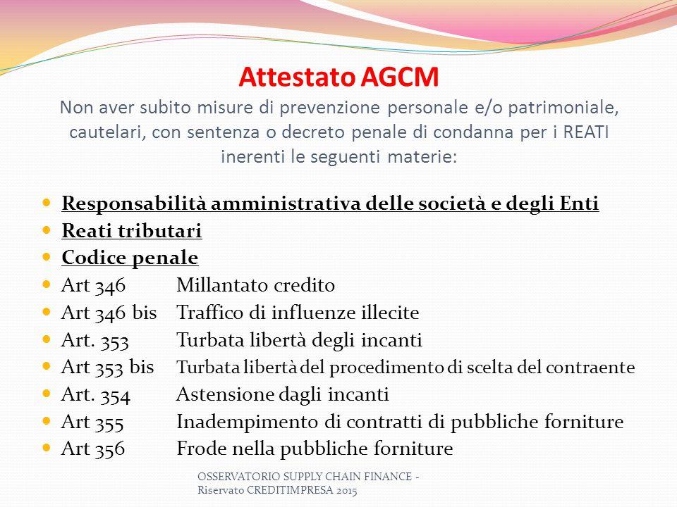 Attestato AGCM Non aver subito misure di prevenzione personale e/o patrimoniale, cautelari, con sentenza o decreto penale di condanna per i REATI inerenti le seguenti materie: