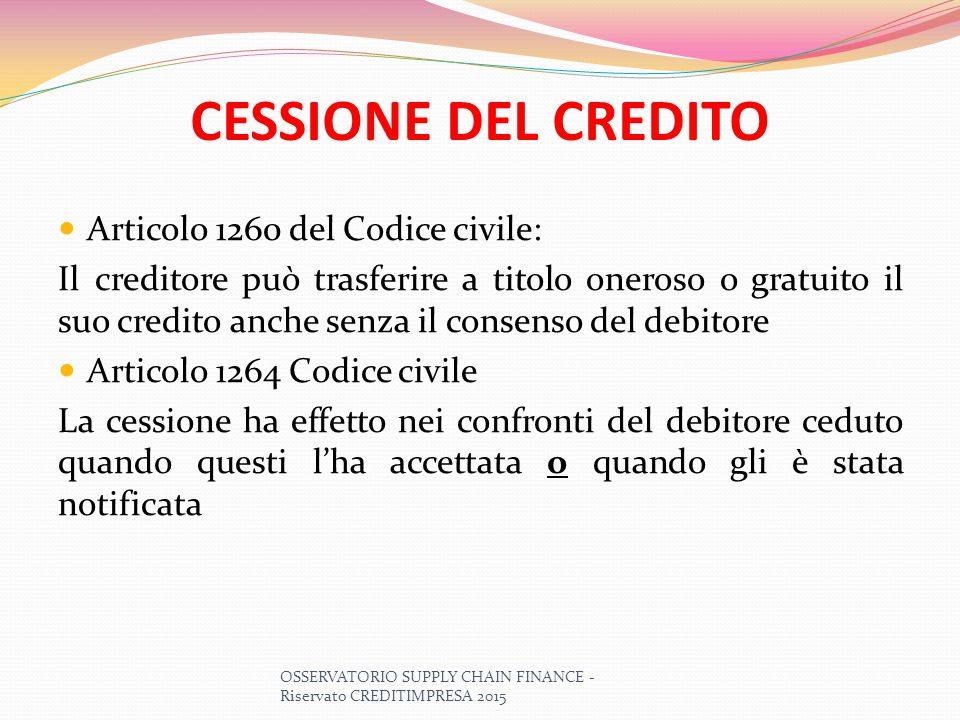 CESSIONE DEL CREDITO Articolo 1260 del Codice civile: