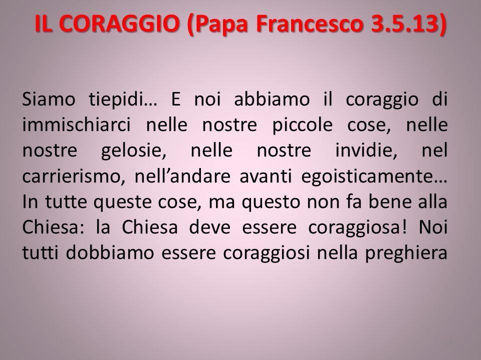 IL CORAGGIO (Papa Francesco 3.5.13)