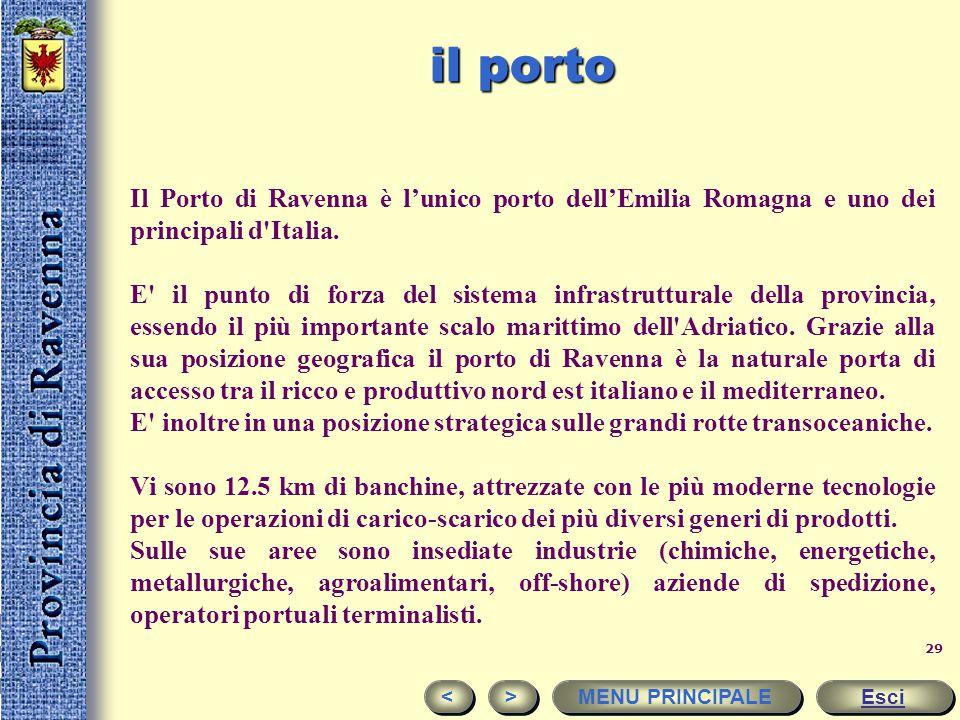 il porto Il Porto di Ravenna è l'unico porto dell'Emilia Romagna e uno dei principali d Italia.