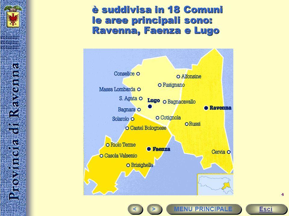 è suddivisa in 18 Comuni le aree principali sono: Ravenna, Faenza e Lugo