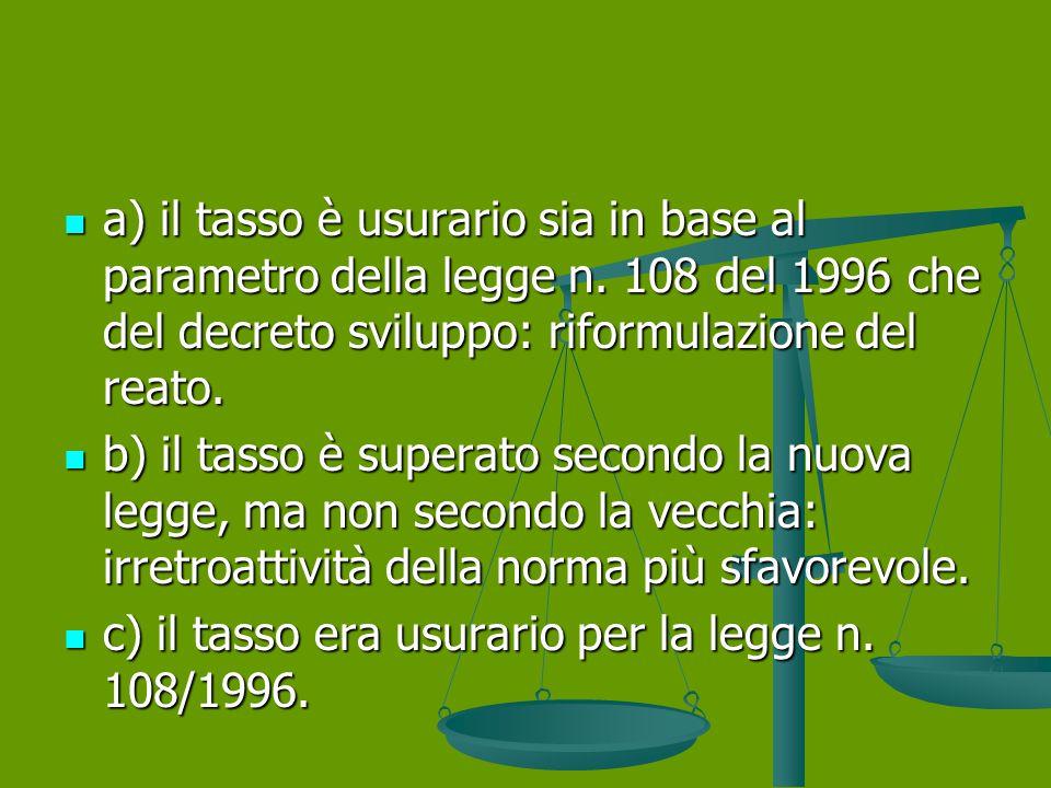 a) il tasso è usurario sia in base al parametro della legge n