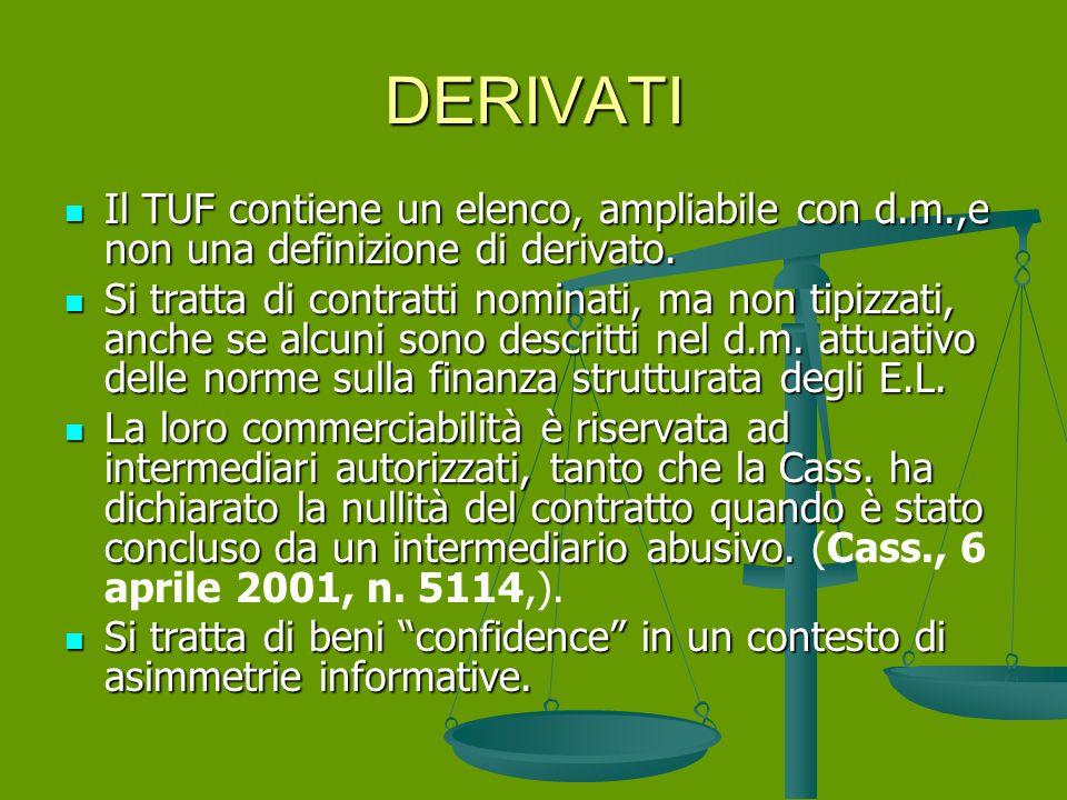 DERIVATI Il TUF contiene un elenco, ampliabile con d.m.,e non una definizione di derivato.
