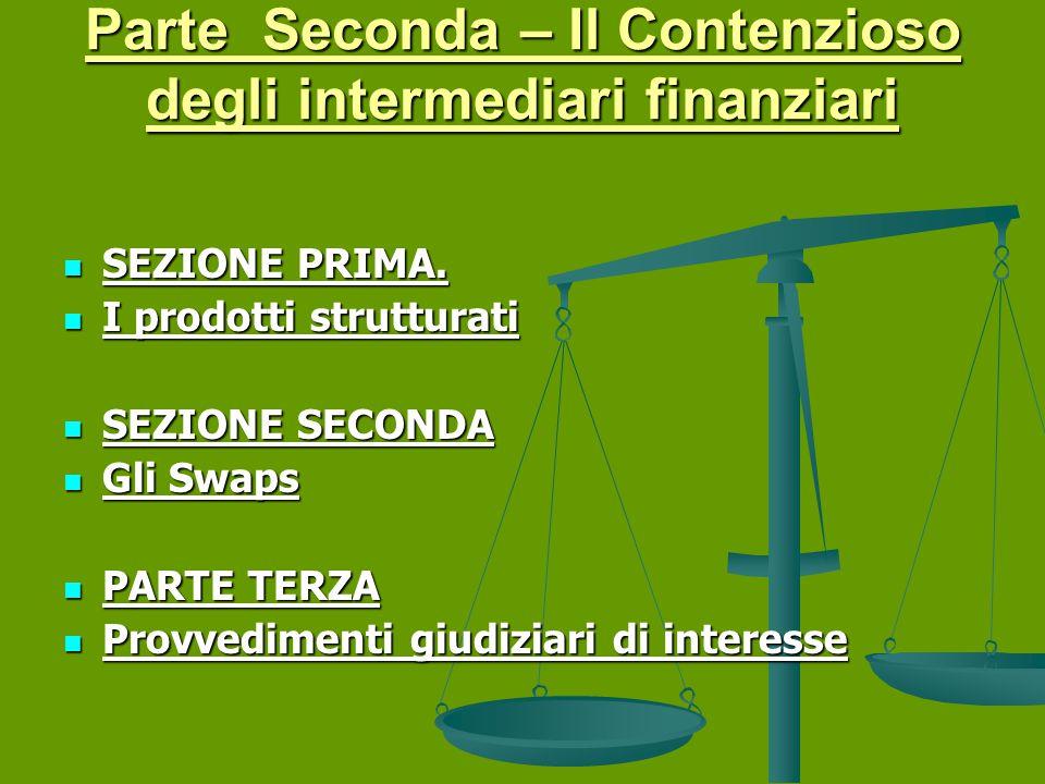 Parte Seconda – Il Contenzioso degli intermediari finanziari