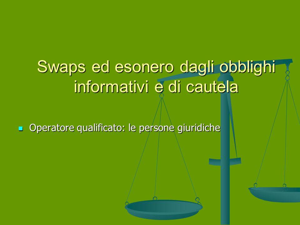 Swaps ed esonero dagli obblighi informativi e di cautela