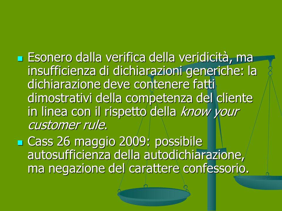 Esonero dalla verifica della veridicità, ma insufficienza di dichiarazioni generiche: la dichiarazione deve contenere fatti dimostrativi della competenza del cliente in linea con il rispetto della know your customer rule.