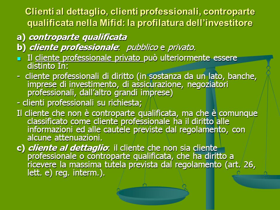 Clienti al dettaglio, clienti professionali, controparte qualificata nella Mifid: la profilatura dell'investitore