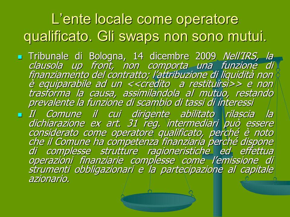 L'ente locale come operatore qualificato. Gli swaps non sono mutui.
