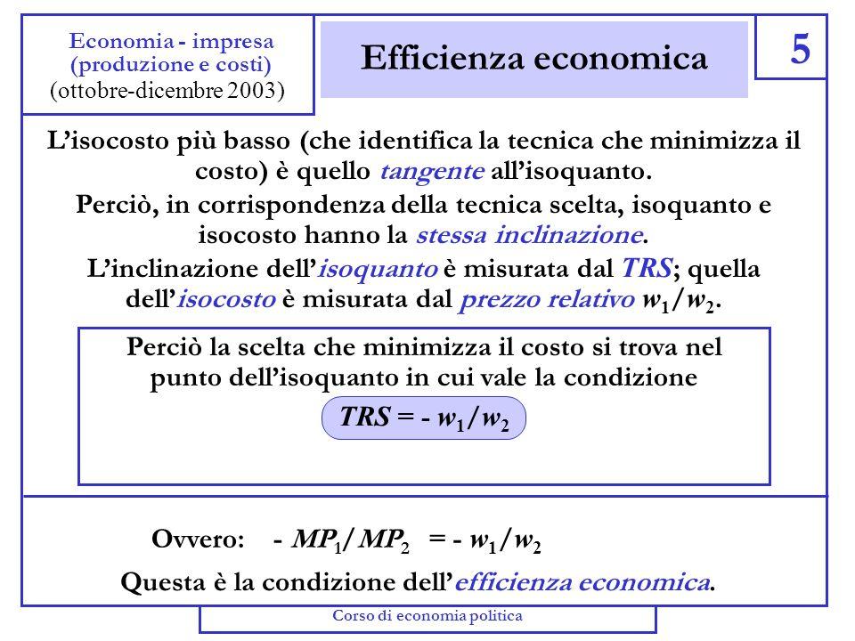 5 Economia - impresa. (produzione e costi) (ottobre-dicembre 2003) Efficienza economica.