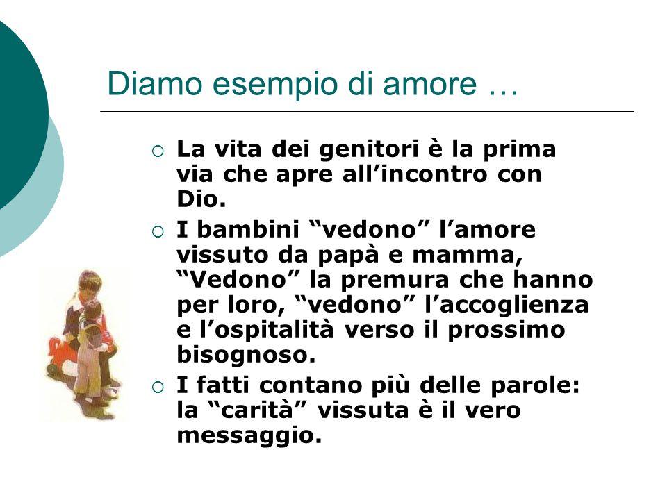 Diamo esempio di amore …