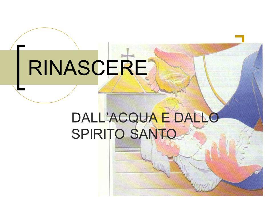 DALL'ACQUA E DALLO SPIRITO SANTO