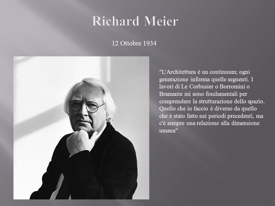 Richard Meier 12 Ottobre 1934.