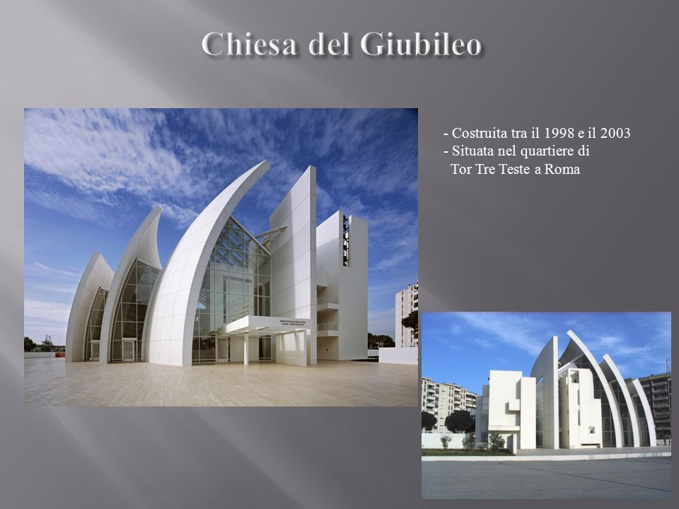 Chiesa del Giubileo - Costruita tra il 1998 e il 2003