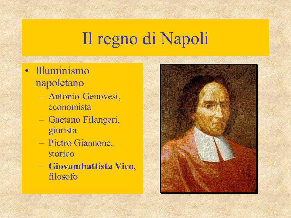 Il regno di Napoli Illuminismo napoletano Antonio Genovesi, economista
