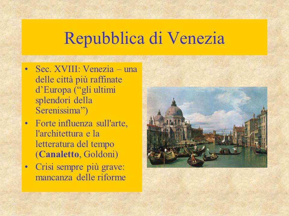 Repubblica di Venezia Sec. XVIII: Venezia – una delle città più raffinate d'Europa ( gli ultimi splendori della Serenissima )