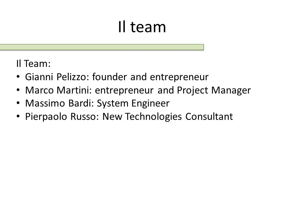 Il team Il Team: Gianni Pelizzo: founder and entrepreneur