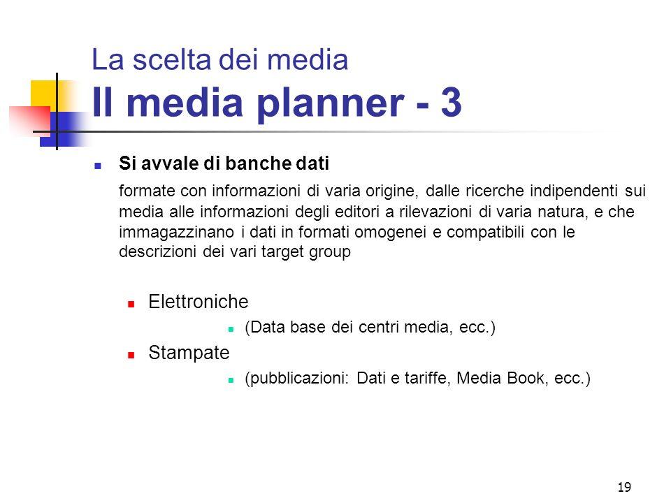 La scelta dei media Il media planner - 3