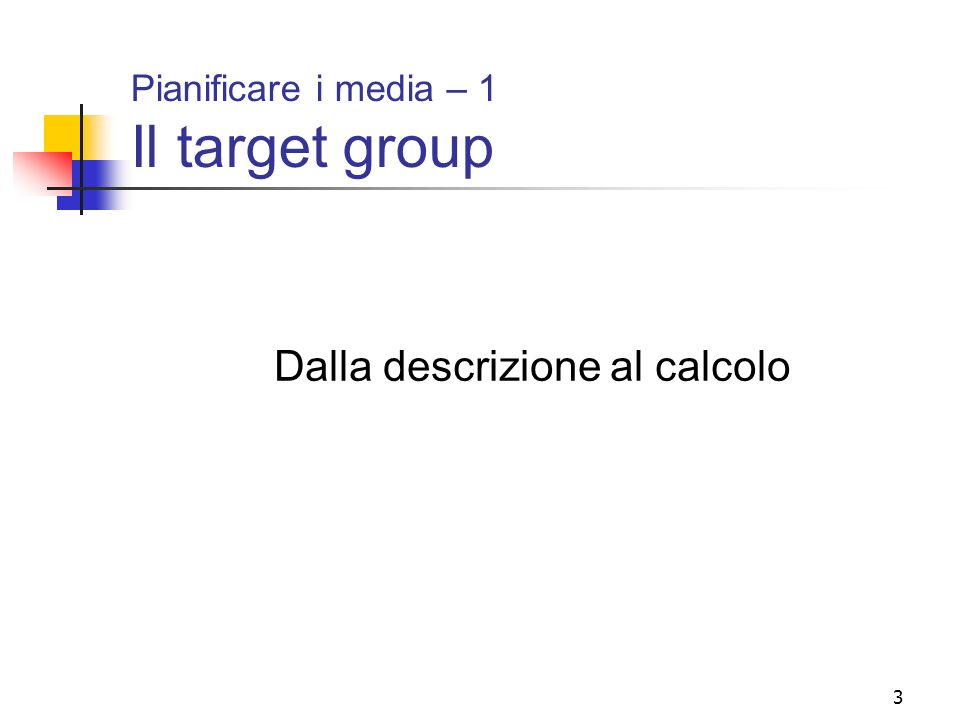 Pianificare i media – 1 Il target group