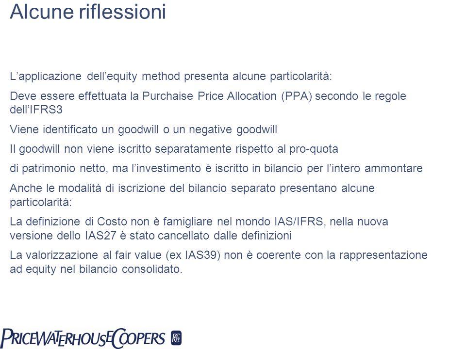 Alcune riflessioni L'applicazione dell'equity method presenta alcune particolarità: