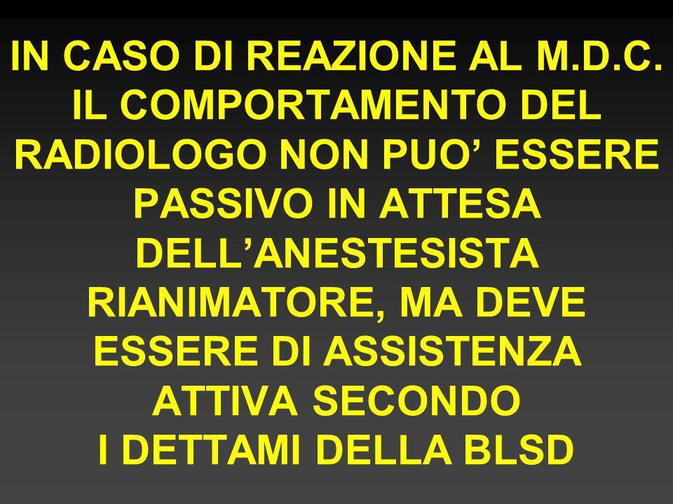 IN CASO DI REAZIONE AL M. D. C
