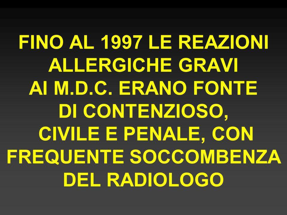 FINO AL 1997 LE REAZIONI ALLERGICHE GRAVI AI M. D. C