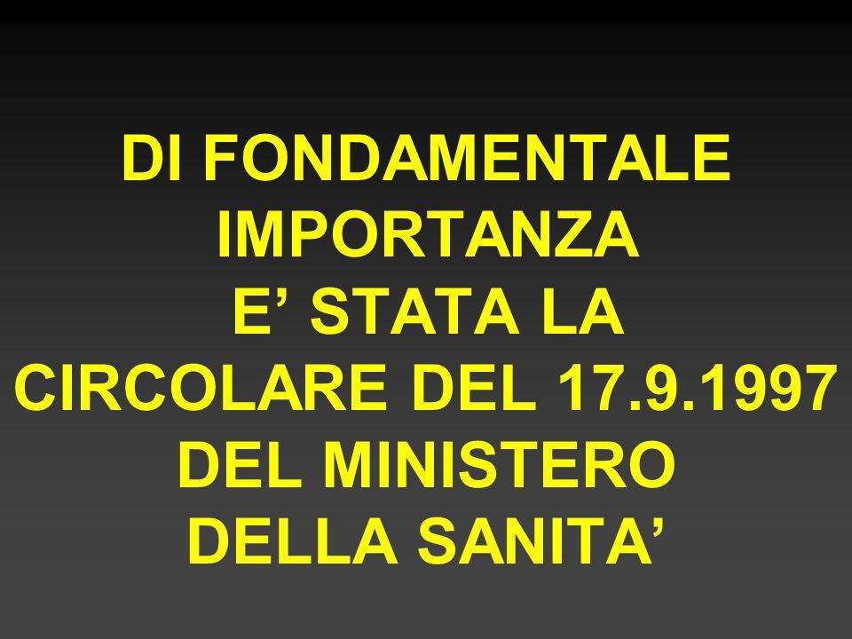 DI FONDAMENTALE IMPORTANZA E' STATA LA CIRCOLARE DEL 17. 9