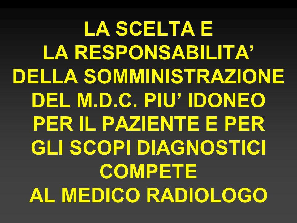 LA SCELTA E LA RESPONSABILITA' DELLA SOMMINISTRAZIONE DEL M. D. C