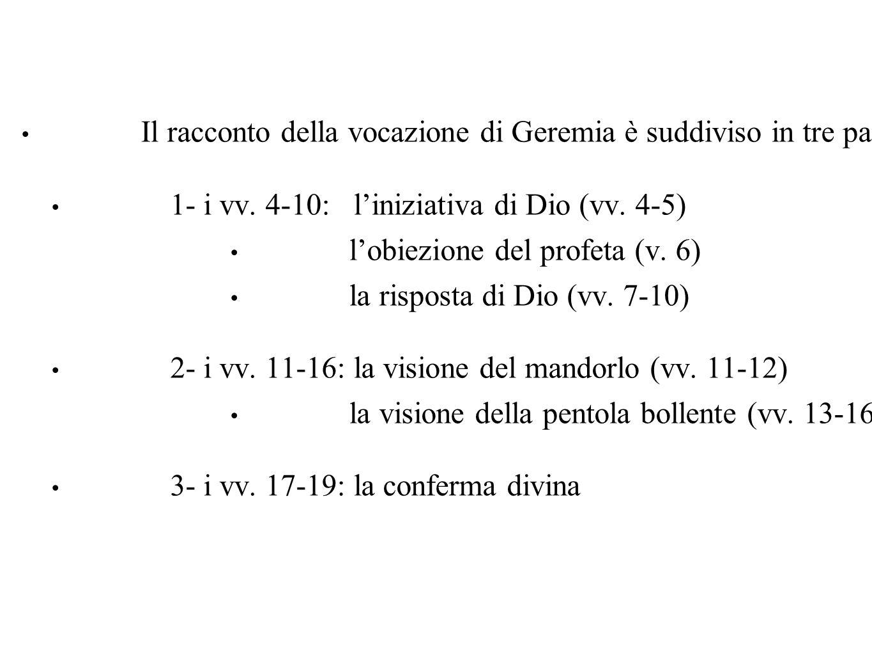 Il racconto della vocazione di Geremia è suddiviso in tre parti: