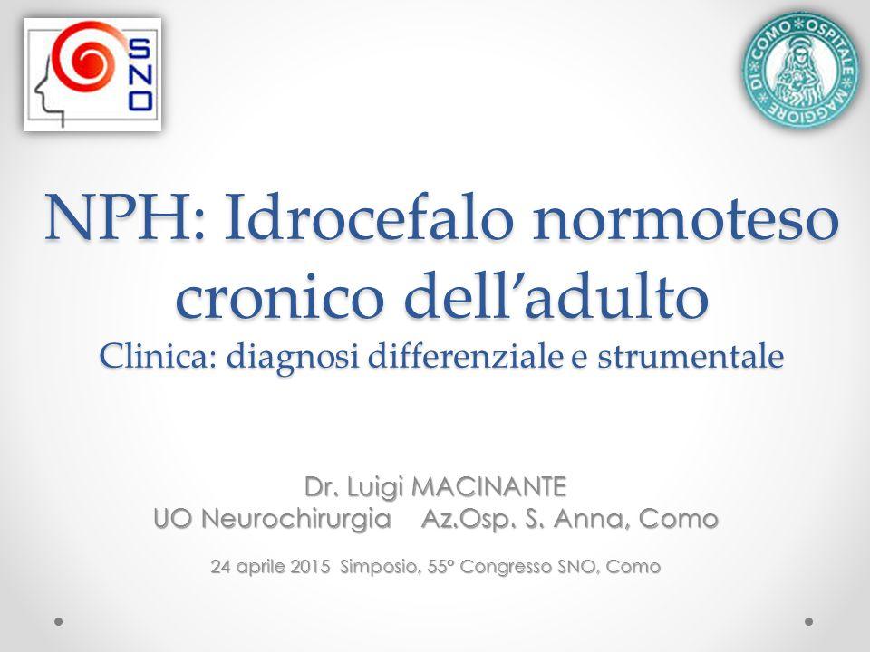 NPH: Idrocefalo normoteso cronico dell'adulto Clinica: diagnosi differenziale e strumentale
