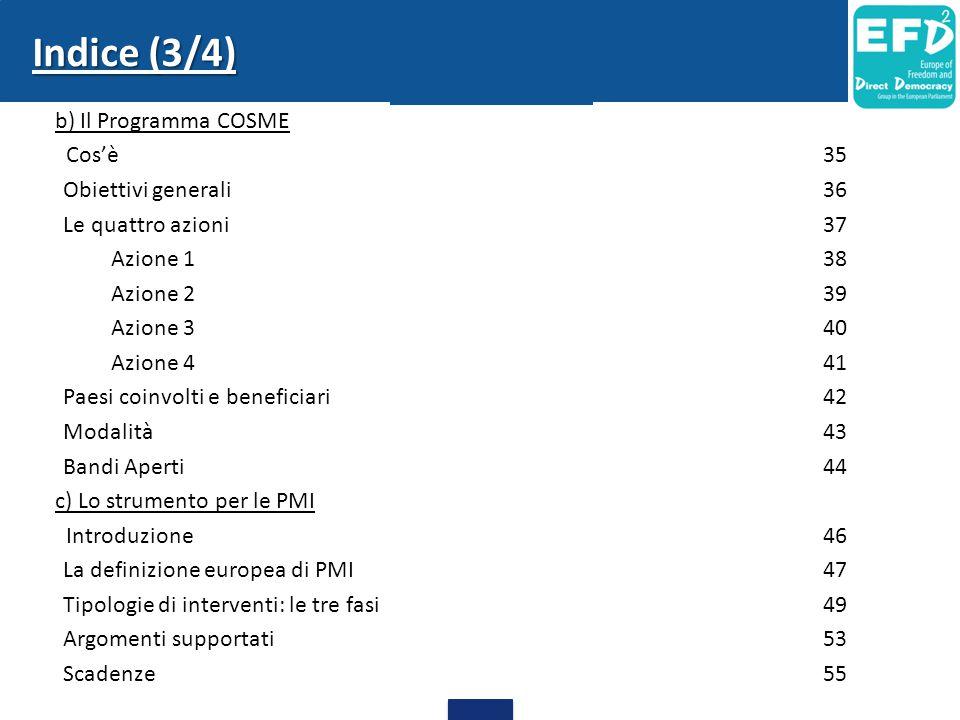 Indice (3/4) b) Il Programma COSME Cos'è 35 Obiettivi generali 36