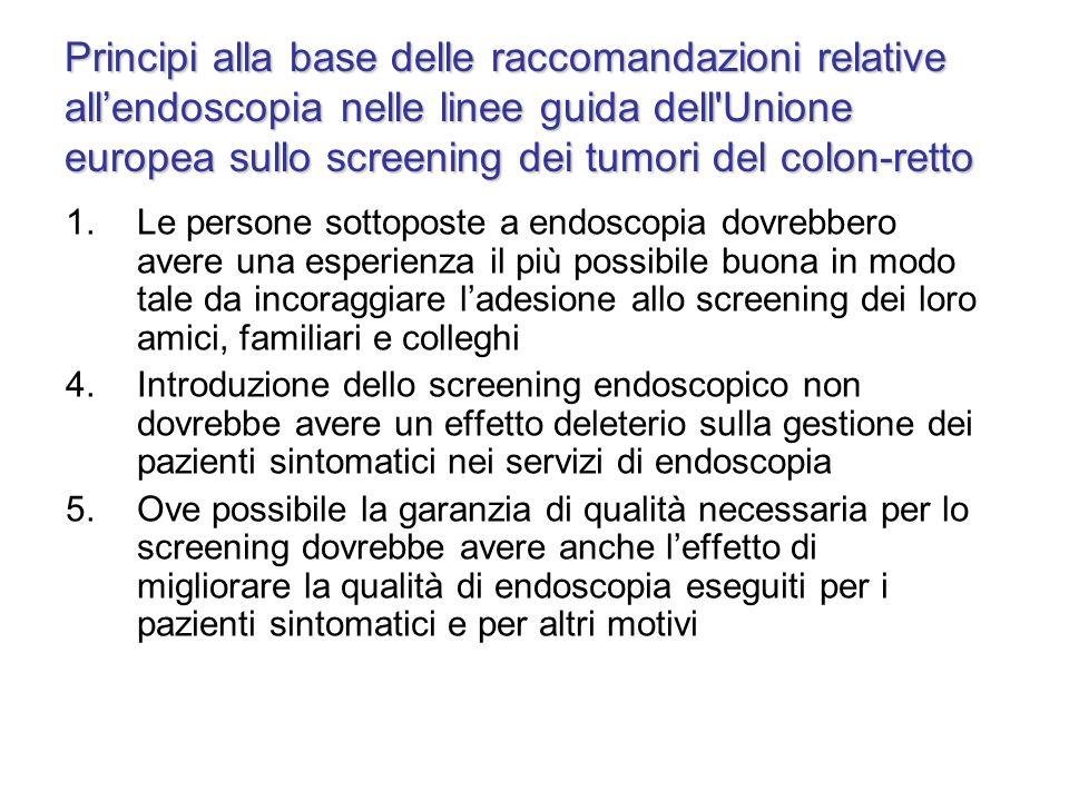 Principi alla base delle raccomandazioni relative all'endoscopia nelle linee guida dell Unione europea sullo screening dei tumori del colon-retto