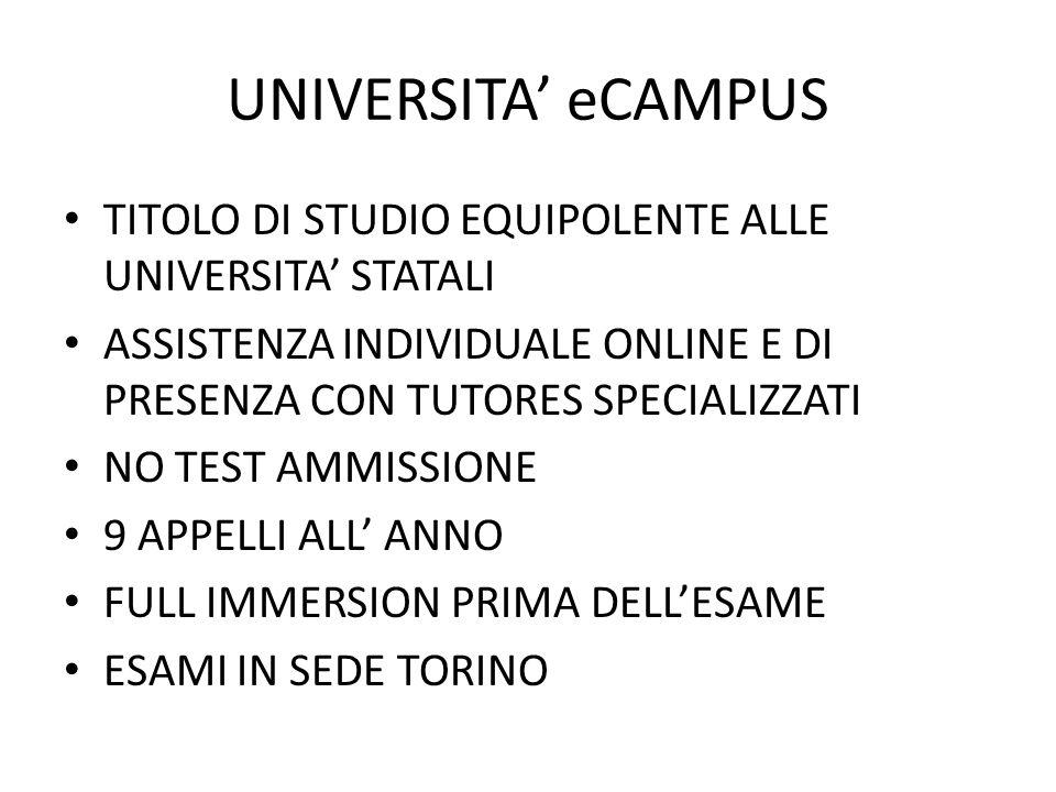 UNIVERSITA' eCAMPUS TITOLO DI STUDIO EQUIPOLENTE ALLE UNIVERSITA' STATALI. ASSISTENZA INDIVIDUALE ONLINE E DI PRESENZA CON TUTORES SPECIALIZZATI.