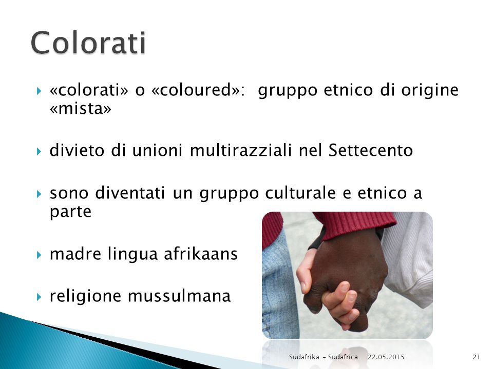 Colorati «colorati» o «coloured»: gruppo etnico di origine «mista»