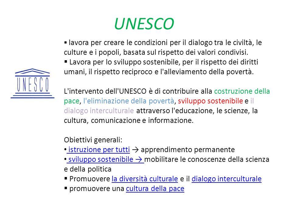 UNESCO lavora per creare le condizioni per il dialogo tra le civiltà, le culture e i popoli, basata sul rispetto dei valori condivisi.
