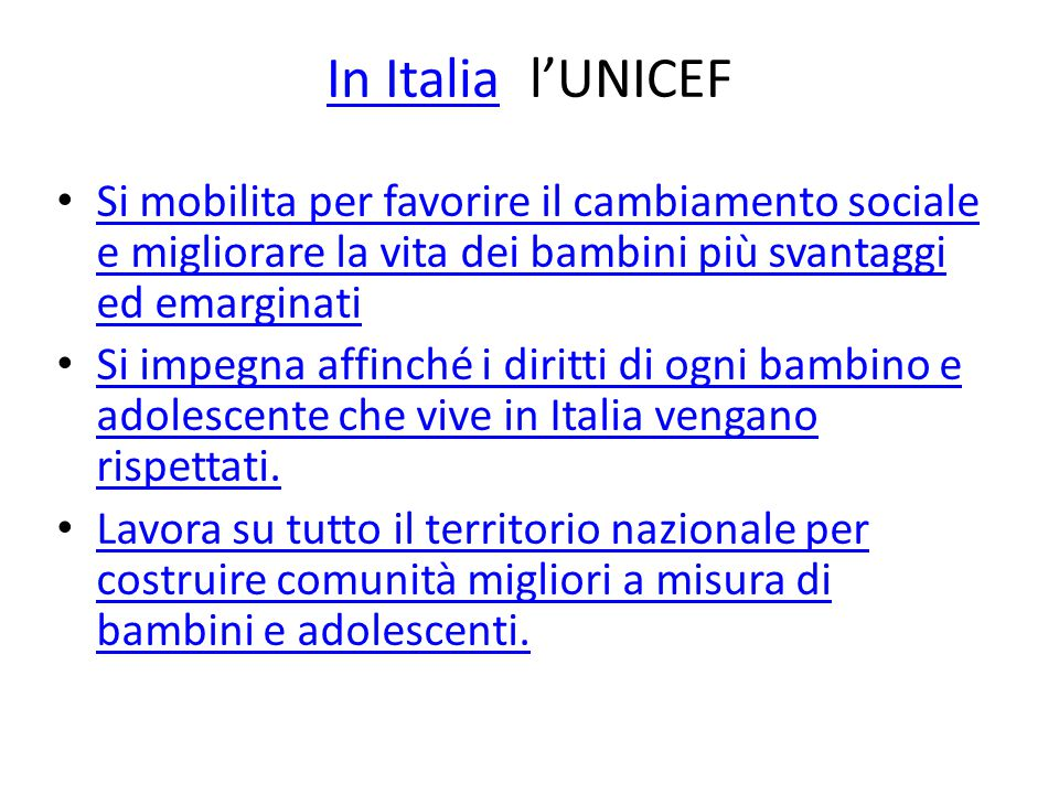In Italia l'UNICEF Si mobilita per favorire il cambiamento sociale e migliorare la vita dei bambini più svantaggi ed emarginati.