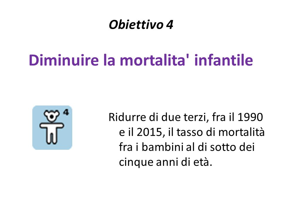 Obiettivo 4 Diminuire la mortalita infantile