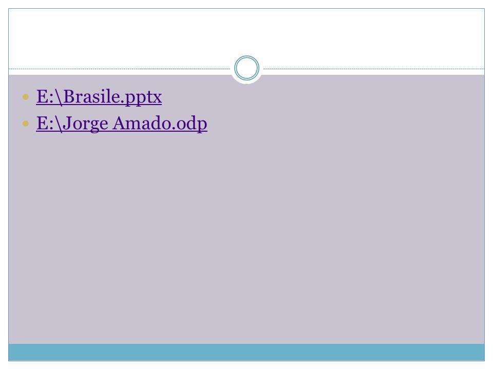 E:\Brasile.pptx E:\Jorge Amado.odp