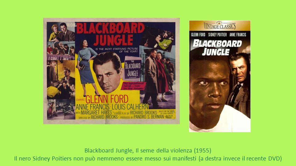 Blackboard Jungle, Il seme della violenza (1955) Il nero Sidney Poitiers non può nemmeno essere messo sui manifesti (a destra invece il recente DVD)