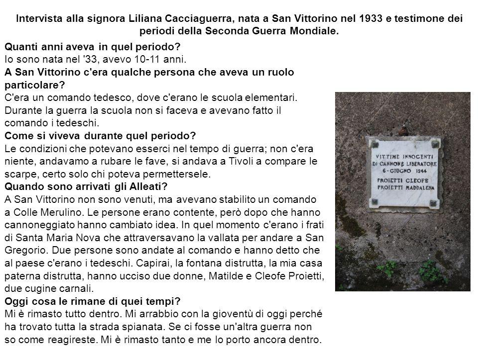 Intervista alla signora Liliana Cacciaguerra, nata a San Vittorino nel 1933 e testimone dei periodi della Seconda Guerra Mondiale.
