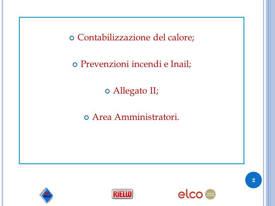 Contabilizzazione del calore; Prevenzioni incendi e Inail;