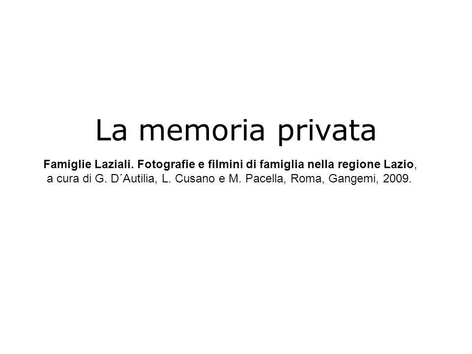 La memoria privata Famiglie Laziali. Fotografie e filmini di famiglia nella regione Lazio,