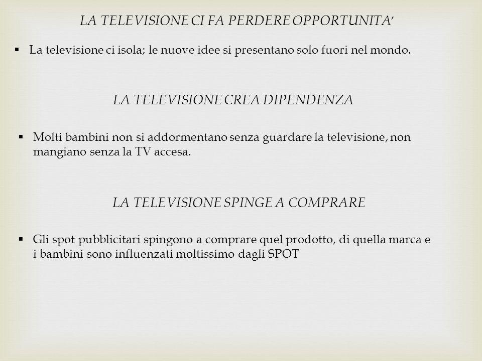 LA TELEVISIONE CI FA PERDERE OPPORTUNITA'