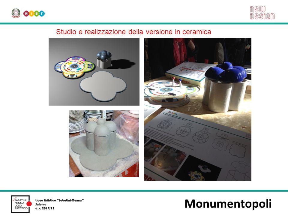 Studio e realizzazione della versione in ceramica