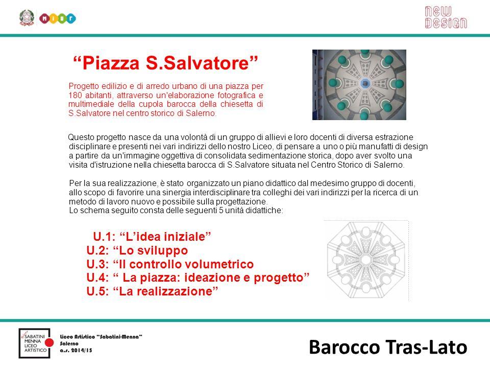 Barocco Tras-Lato Piazza S.Salvatore U.1: L'idea iniziale