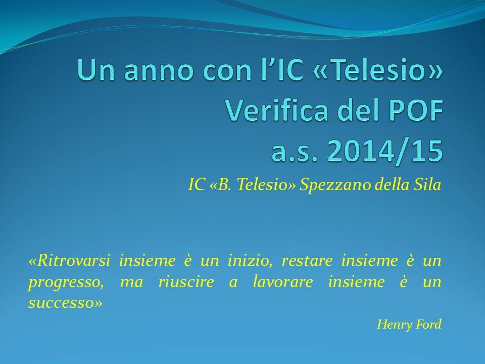 Un anno con l'IC «Telesio» Verifica del POF a.s. 2014/15