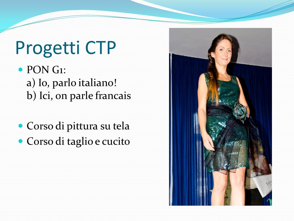 Progetti CTP PON G1: a) Io, parlo italiano! b) Ici, on parle francais