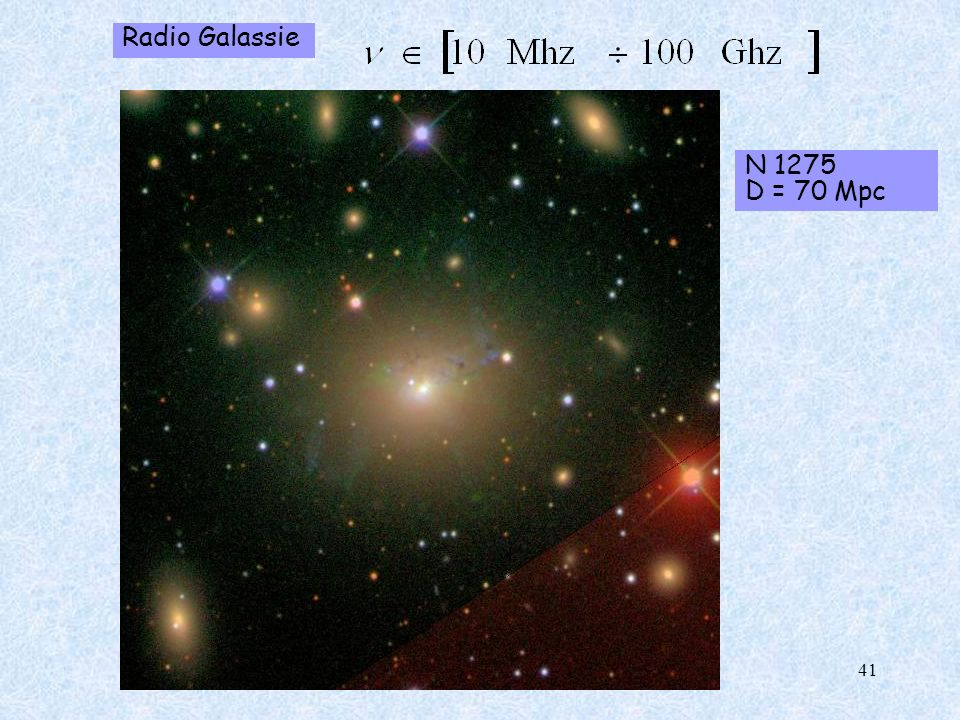 Radio Galassie N 1275 D = 70 Mpc